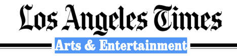 Los Angelese Times - Aarts and Entertainment